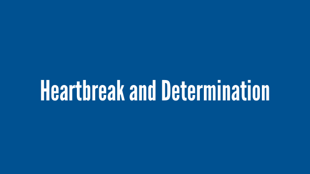 Heartbreak and Determination (white text on a blue background)